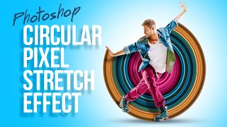 Photoshop: How to Cręate an Awesome, Circular Pixel STRETCH Effect!