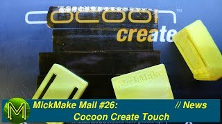 #197 MickMake Mail #26: ALDI 3D Printer - Cocoon Create Touch // News