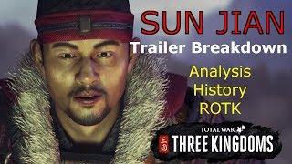 SUN JIAN TRAILER BREAKDOWN - Total War: Three Kingdoms Trailer Analysis - For the Glory of WU!
