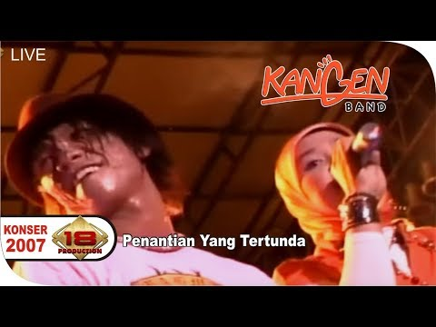 Kangen Band - Penantian Yang Tertunda (Live Banjarmasin 3 September 2007)