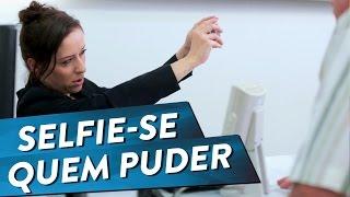 SELFIE-SE QUEM PUDER