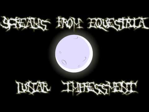 Screams From Equestria - Lunar Impressment