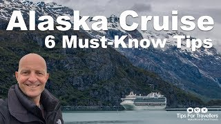 Alaska Cruise Tips. 6 Need To Knows Before You Go