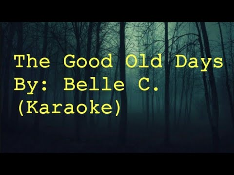 """The Good Old Days"" Original song by me (Karaoke)"