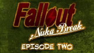 'Fallout: Nuka Break' the series - Episode Two