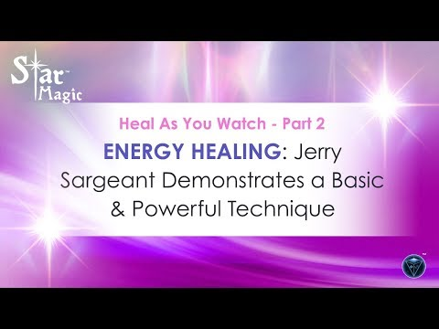 ENERGY HEALING: Jerry Sargeant Demonstrates a Powerful Technique - Part 2 (Heal As You Watch)