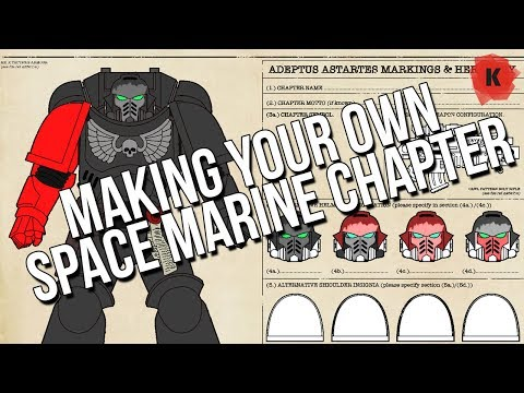 How To Create Your Own Primaris/Space Marine Chapter!