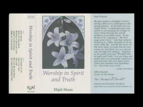 ELIJAH MUSIC WORSHIP IN SPIRIT AND TRUTH  Fr. Michael Barrett