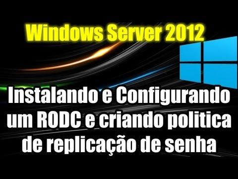 Windows Server 2012 - Instalando e Configurando um RODC e criando politica de replicação de senha