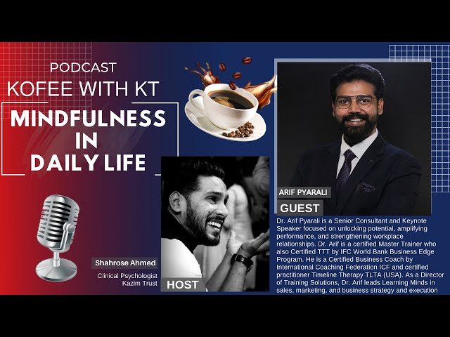 Mindfulness In Daily Life | KOFFEE WITH KT | Kazim Trust