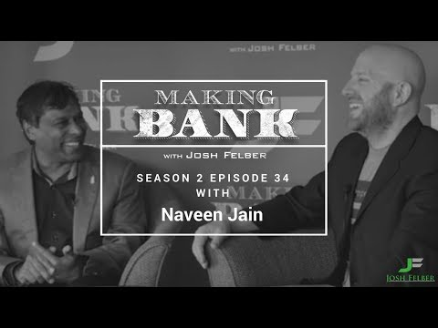 How to Help a Billion People with Guest Naveen Jain: MakingBank S2E34