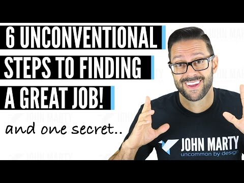How To Get A Job – 6 Unconventional Steps To Finding A Job | And One Little Secret
