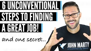 How To Get A Job - 6 Unconventional Steps To Finding A Job