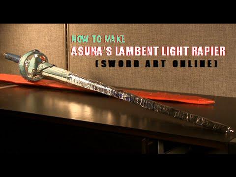 How to Make Asuna's Lambent Light Rapier (Sword Art Online ...