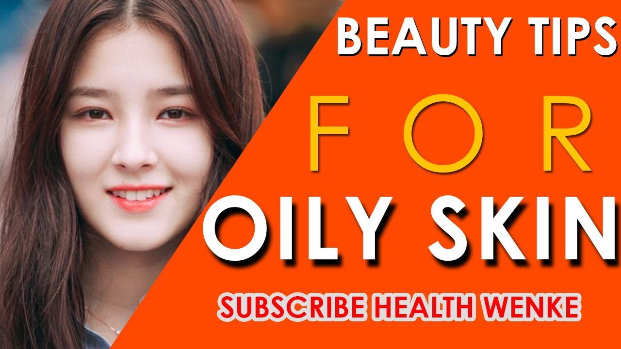 Communication on this topic: 6 Must Know Beauty Tips for Oily , 6-must-know-beauty-tips-for-oily/