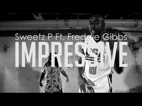 @SweetzP Ft. Freddie Gibbs - Impressive [User Submitted]