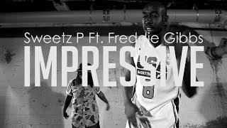"@SWEETZP ""IMPRESSIVE"" Feat. Freddie Gibbs Dir. by 13twentythree Mp3"