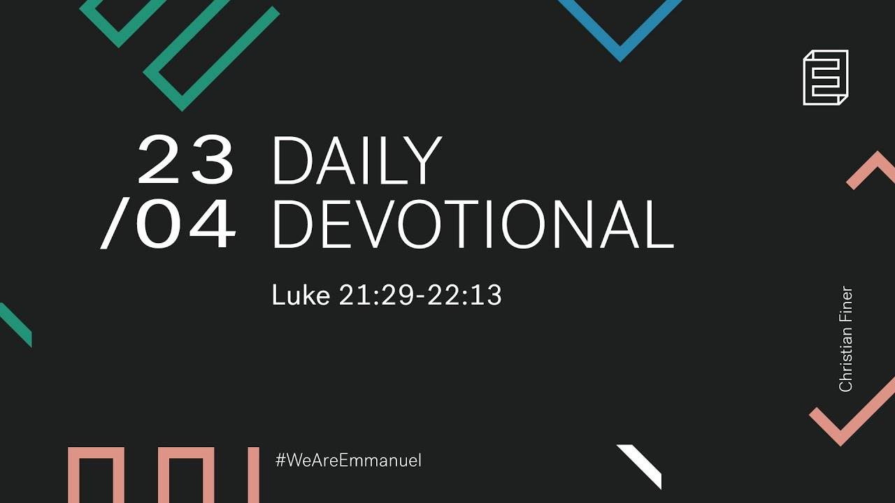 Daily Devotion with Christian Finer // Luke 21:29 - 22:13 Cover Image