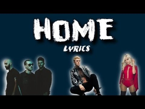 Machine Gun Kelly X Ambassadors Bebe Rexha Home With Lyrics Youtube