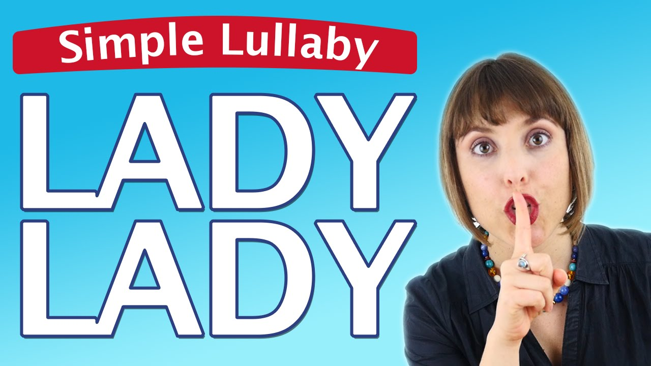 0e4ff5cc Lullaby - Lady, Lady by Alina Celeste Songs for kids - English - Parent How  To