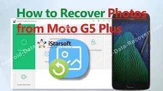 How to Recover Photos from Moto G5 Plus