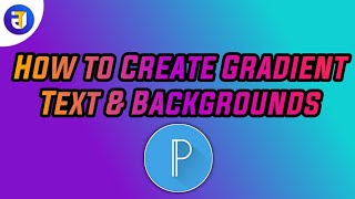 How to Create Gradient Text & Backgrounds || Gradient Text & Backgrounds in pixellab || Gradient