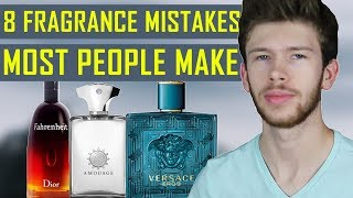 8 FRAGRANCE MISTAKES MOST PEOPLE MAKE | STOP WEARING COLOGNE THE WRONG WAY