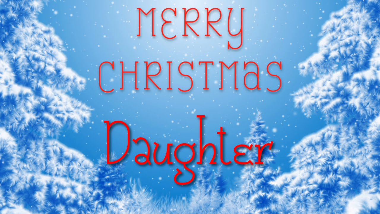 merry christmas daughter a special message just for you - Merry Christmas Daughter