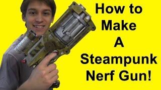 How to Steampunk a Nerf Gun (DIY)