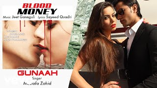 Gunaah Best Audio Song - Blood Money|Kunal Khemu|Amrita Puri|Mustafa Zahid|Jeet Gannguli