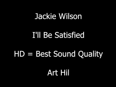 Jackie Wilson - I'll Be Satisfied