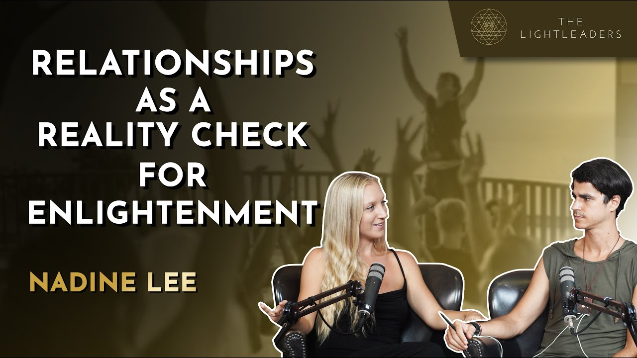Relationships as a Reality Check for Enlightenment - Nadine Lee