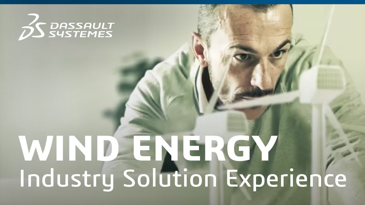 Wind Energy - Industry Solution Experience - Dassault Systèmes
