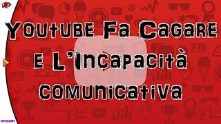 Youtube fa Cagare e l