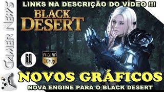 🔴 BLACK DESERT COM NOVO MOTOR GRÁFICO - OLHA QUE MARAVILHA !