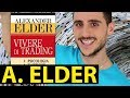 Miglior Libro di trading: Vivere di trading di Alexander Eleder