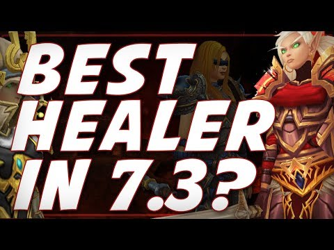 Legion | BEST Healer in 7.3?? What Class to Pick?!