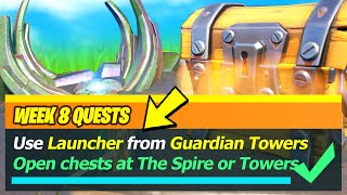 Use Launcher from Guardiant Towers & Open Chests at The Spire or Guardiant Towers Locations Fortnite