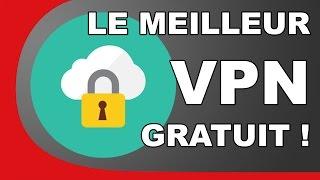 COMMENT CHANGER SON IP - LE MEILLEUR VPN GRATUIT
