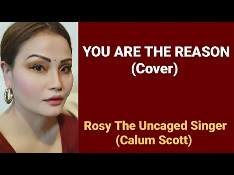 Calum Scott - You Are The Reason - Cover By Rosy The Singer
