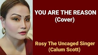 Calum Scott You Are The Reason Cover by Rosy The Singer