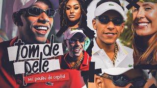 MC Paulin Da Capital - Tom De Pele (Áudio Oficial) DJ Thi Marquez