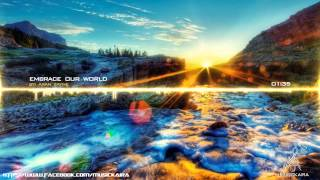 Most Inspirational Music of All Times - Embrace Our World (Christian Baczyk)