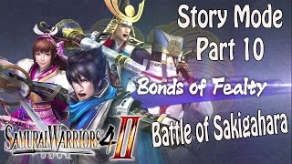 Samurai Warriors 4-II - Story Mode Bonds of Fealty - Part 10 - Battle of Sakigahara
