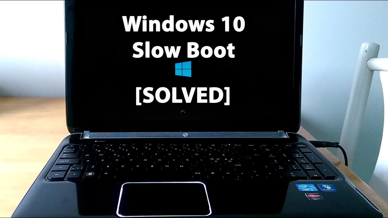 [Solved] Slow Boot-up on Windows 10