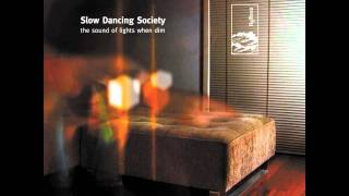 "Slow Dancing Society - ""Be There"""