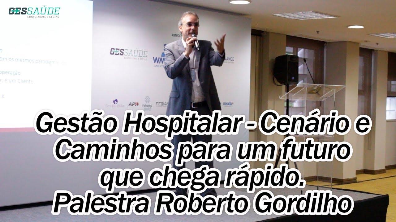 I Congresso Brasileiro de Maturidade de Gestão na Saúde - Palestra de Roberto Gordilho