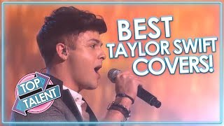 Best of Taylor Swift! Got Talent, X Factor and Idols | Top Talent
