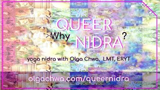 Why Queer Nidra?  _with Olga Chwa