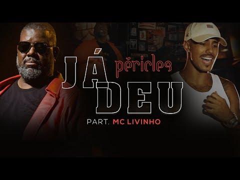 Péricles - Já Deu (Part. MC Livinho) | Videoclipe Oficial | CD Deserto da Ilusão
